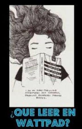 que leer en wattpad by Angelofling12