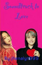 Soundtrack to Love [On Going] by jhenalyn999