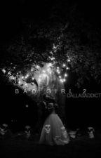 Bad Girl 2 by DallasAddict