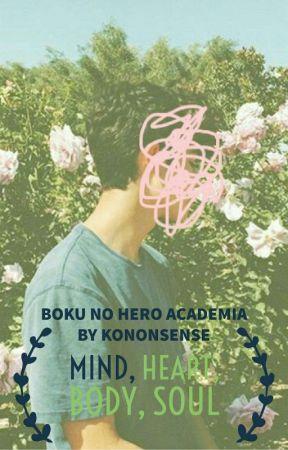 Mind, Heart, Body, Soul | A Boku No Hero Academia/ My Hero Academia FanFiction by KoNonsense