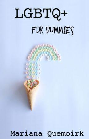 LGBTQ+ for Dummies by MarianaQuemoirk