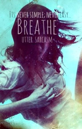 Breathe. [On-Hold] by utter_sarcasm