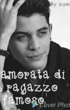 innamorata Di Un Ragazzo famoso by SumitaGalano