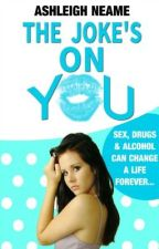 The Joke's on YOU! by AshleighNeame