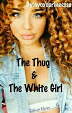 The Thug and The White Girl by ovoxoprincesss