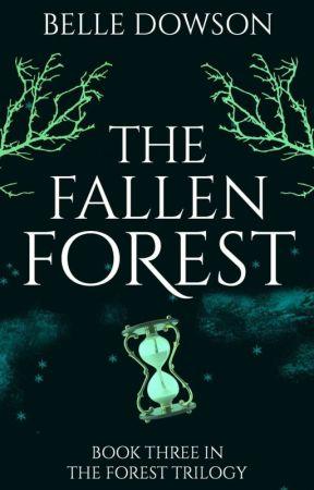The Fallen Forest (Book III) by Belle_91