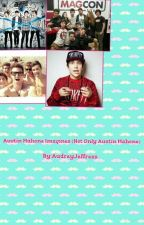 Austin Mahone Imagines (Not only Austin Mahone) by x_audrayy01_x