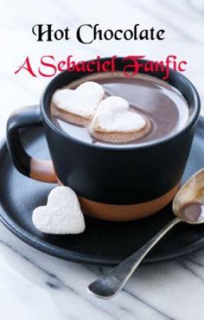 Hot Chocolate: A Sebaciel Fanfic by CottenCandyEmoKing