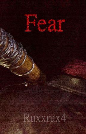 Fear [ Negan x Reader, The Walking Dead Fanfiction] - 6  The