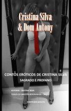 Contos Eróticos de Cristina Silva vol 3 - SAGRADO E PROFANO by CRISTINASILVASW