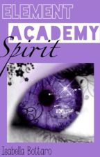 Element Academy | Book One, Spirit by izzehbizzeh