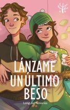 Lánzame Un Último Beso by LongLiveMemories