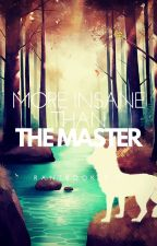 More Insane Than The Master - Rant book 2.0 by PrydonianAlchemist