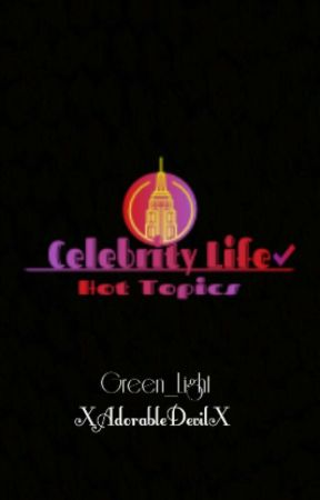 Celebrity Life ✅ ~ Hot Topics by XAdorableDevilX