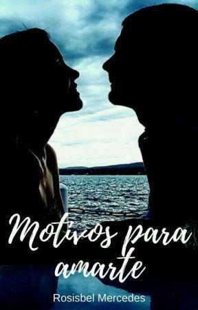 MOTIVOS PARA AMARTE  by Rosisbel23