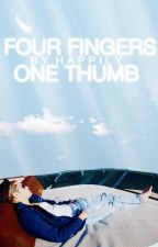 four fingers, one thumb ➳ z.m. short story by happiIy