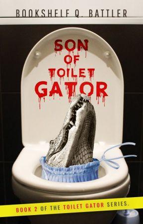 Son of Toilet Gator by BookshelfBattle
