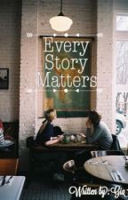 Every Story Matters by 7ofspades_