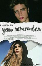 You Remember?   1° Temporada by baeunicorn_tea