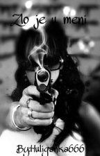 Zlo je u meni by Huliganka33