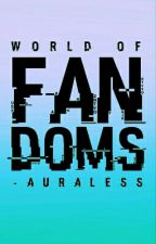 FANDOMS by -auraless