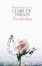 Clube de Versos Perdidos by MariaEduardaSs