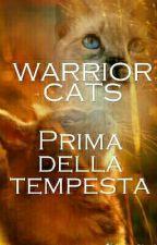 Warrior Cats -Prima della Tempesta- by GocciadiRosa