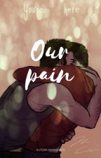Our pain by mirandoski