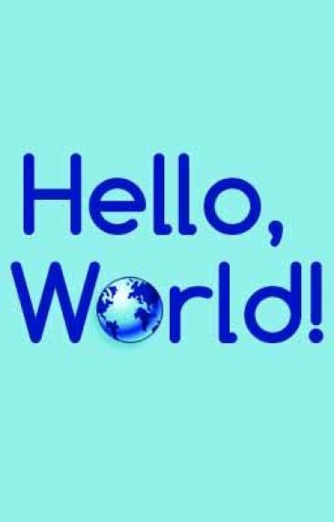 Hello, World! by kristel