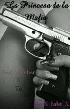 La Princesa de la Mafia ( Justin Bieber y tu)  by XJendyForeverX