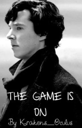 The Game is on - BBC Sherlock Holmes x Reader by Krakens_Oculus