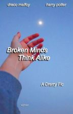Broken Minds Think Alike | Drarry | by uqlymoon