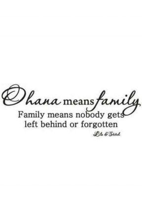 Ohana {Family Roleplay} by Writing_onAdrenaline