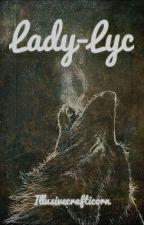 Lady-lyc by illusivecrafticorn