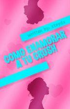Como enamorar a tu crush. [DDUF #3] by xteydx