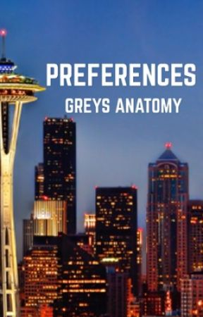 Preferences||Greys Anatomy by -songbird