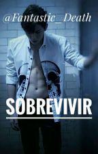 """SOBREVIVIR"" by Fantastic_Death"