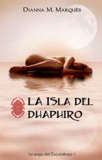 LA ISLA DEL DHAPHIRO - La Saga del Escarabajo II by DiannaMMarques