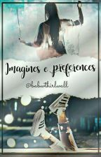 Imagines e Preferences [HIATUS] by babwthirlwall