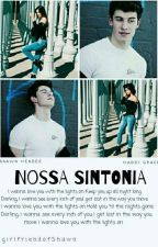 Nossa Sintonia by GirlfriendOfShawn