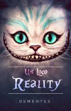 Un loco reality by Unlocoreality