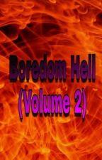 Boredom Hell (Volume 2) by ZooerTheFreak