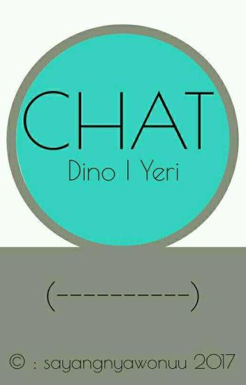 Chat | Dino, Yeri
