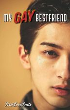 My Gay Bestfriend by FirstLoveLasts