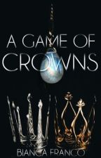 A Game of Crowns ✔️ (#Wattys2018) by francoba90