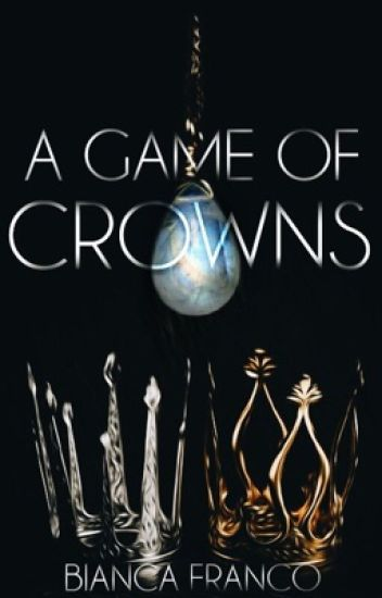 A Game of Crowns ✔️ (#Wattys2018)