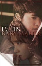 I'm His Baby Maker by SJ_HallyuKings
