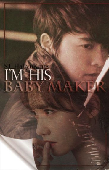 I'm His Baby Maker