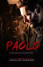 Paolo O despertar Do Monstro by carolinda2660