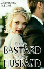 That Bastard Is My Husband by Qizcimbi